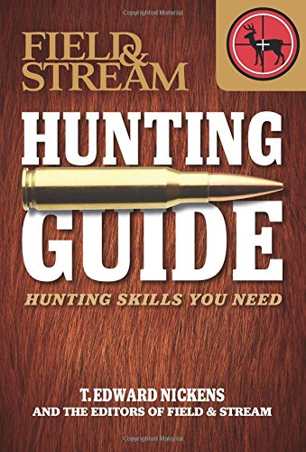 field-stream-hunting-guide-hunting-skills-you-need-field-stream-skills-guide