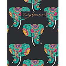 2019 Planner: Elephants Weekly & Monthly Schedule Diary At A Glance | Get Things Done, School, College, Home, Work | Organizer Planner Calendar | Quotes, Notes And Checklist: Volume 22 (Planning)
