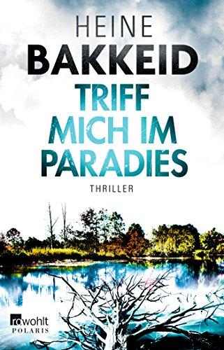 Bakkeid, Heine: Triff mich im Paradies