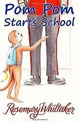 Pom Pom Starts School: Volume 3 by Rosemary Whittaker (2015-08-17)