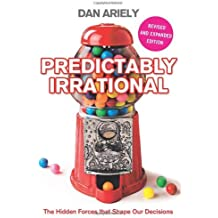 By Dan Ariely - Predictably Irrational: The Hidden Forces that Shape Our Decisions