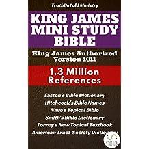 King James Mini Study Bible: King James Authorized Version 1611 - 1.3 Million References