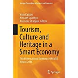 Tourism, Culture and Heritage in a Smart Economy: Third International Conference IACuDiT, Athens 2016 (Springer Proceedings in Business and Economics)