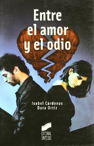 Entre el amor y el odio: guía práctica contra el maltrato en la pareja (Mujeres Y Actualidad) por Isabel Cárdenas Ruiz Velasco