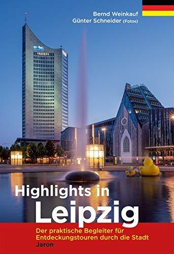 Highlights in Leipzig (Verkaufseinheit 5 Ex.): Der praktische Begleiter für Entdeckungstouren durch die Stadt