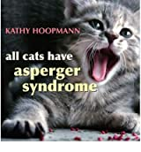 (All Cats Have Asperger Syndrome) By Hoopmann, Kathy (Author) Hardcover on (11 , 2006)