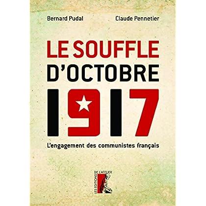Le Souffle d'Octobre 1917: L'engagement des communistes français (HISTOIRE HC)