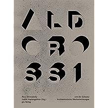 Aldo Rossi und die Schweiz: Architektonische Wechselwirkungen