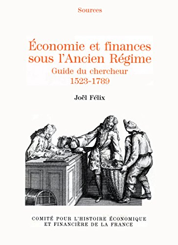Économie et finances sous l'Ancien Régime: G...