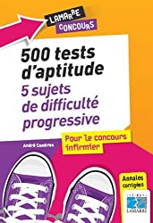 500 tests pour le concours infirmier : 5 sujets de difficulté progressive