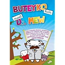Buteyko Kids Meet Dr Mew: The Complete Buteyko Breathing Method for Children with Guidance from Orthodontist Dr Mew on How to Ensure Correct Facial Development and Straight Teeth by Patrick McKeown (15-Nov-2010) Hardcover