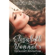 Elizabeth Bennet's Excellent Adventure: A Pride and Prejudice Vagary