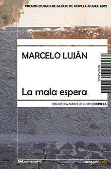 La mala espera de [Luján, Marcelo]