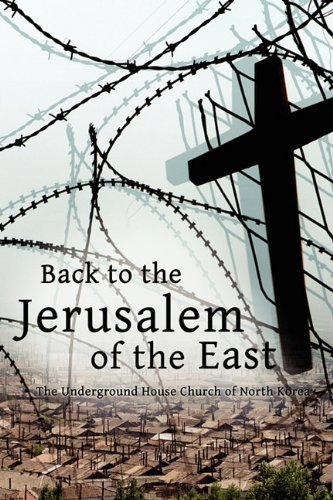 back-to-the-jerusalem-of-the-east-the-underground-house-church-of-north-korea-by-luther-h-martin-5-apr-2011-paperback