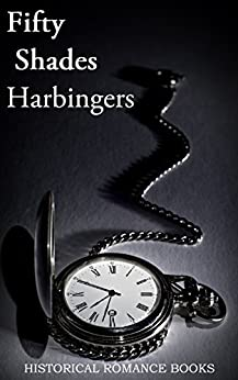Fifty Shades Harbingers: Historical Fiction Plus Historical Erotica Romance Books (English Edition) de [Anonymous, Lawrence, David H., Cleland, John, Vatsyayana, Books, Classic Good]
