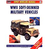 Modelling Soft-Skinned Military Vehicles (Modelling Manuals, Band 11)