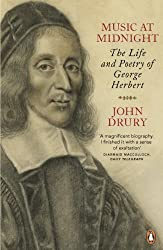 Music at Midnight: The Life and Poetry of George Herbert by John Drury (2014-04-03)