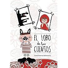 El lobo de los cuentos: Cuentos infantiles para niños de 3 a 6 años