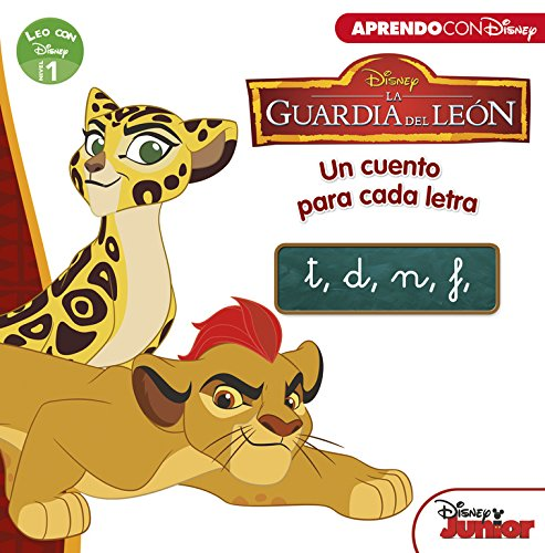 La Guardia del León. Un cuento para cada letra: t, d, n, f. Leo con Disney - Nivel 1 (LA GUARDIA DEL LEON)