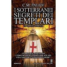 I sotterranei segreti dei Templari (eNewton Narrativa) (Italian Edition)
