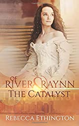 Of River and Raynn - The Catalyst