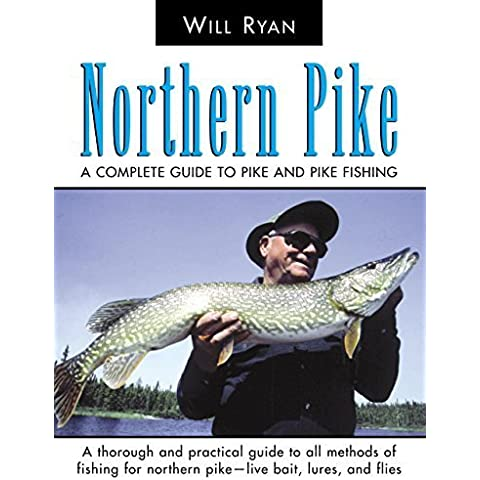 Northern Pike: A Complete Guide To Pike And Pike Fishing 1st edition by Ryan, Will (2005) Paperback