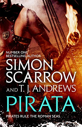 Pirata: The bestselling author of The Eagles of the Empire novels brings  the pirate-infested Roman seas to life…