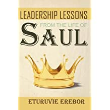 Leadership Lessons from the Life of Saul