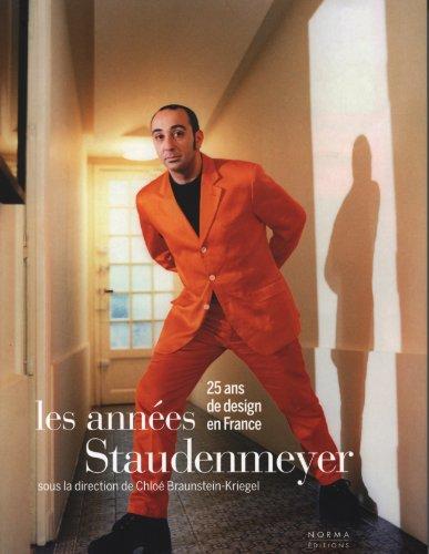 Les années Staudenmeyer : 25 ans de design en France par Chloé Braunstein-Kriegel