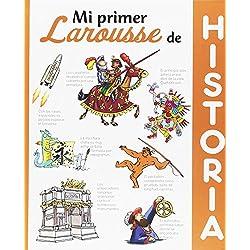 Mi primer Larousse de Historia (Larousse - Infantil / Juvenil - Castellano) (Larousse - Infantil / Juvenil - Castellano - A Partir De 5/6 Años)
