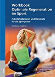 Workbook Optimale Regeneration im Sport: Arbeitsmaterialien und Handouts für die Sportpraxis