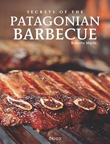 Descargar Libro Secrets of the Patagonian Barbecue de Robert Marin