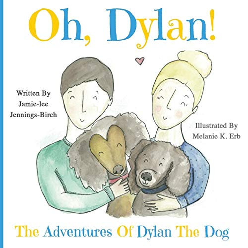 Oh, Dylan!: The Adventures of Dylan the Dog