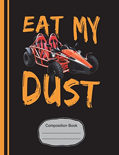 Go Kart Eat My Dust Composition Notebook: Racing Fans Graph Journal, 5x5 Quad Ruled Graph Paper, School Math Teachers, Students, 200 Graph Pages (7.44