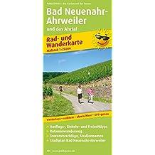 Bad Neuenahr-Ahrweiler und das Ahrtal: Rad- und Wanderkarte mit Ausflugszielen, Einkehr- & Freizeittipps und Rotweinwanderweg, wetterfest, reissfest, ... 1:25000 (Rad- und Wanderkarte / RuWK)