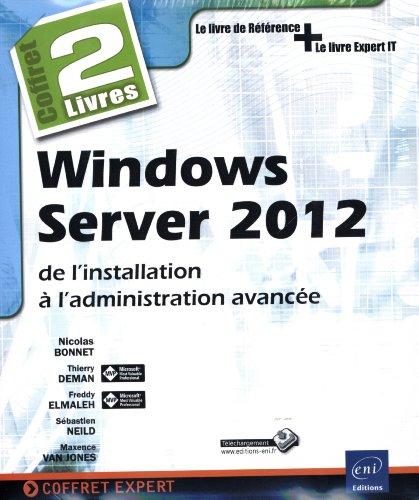 Windows Server 2012 - Coffret de 2 livres : de l'installation à l'administration avancée