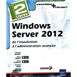 Windows Server 2012 - Coffret de 2 livres : de l'installation à l'administration avancée