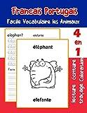 Francais Portugais Facile Vocabulaire les Animaux: De base Français Portugais fiche de vocabulaire pour les enfants a1 a2 b1 b2 c1 c2 ce1 ce2 cm1 cm2