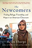 The Newcomers: Finding Refuge, Hope, and Friendship in an American Classroom
