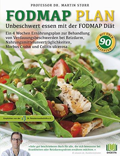 Der FODMAP Plan - Unbeschwert essen mit der FODMAP Diät: Ein 4 Wochen Ernährungsplan zur Behandlung von Verdauungsbeschwerden bei Reizdarm, Nahrungsmittelunverträglichkeiten, ... Morbus Crohn und Colitis ulcerosa.