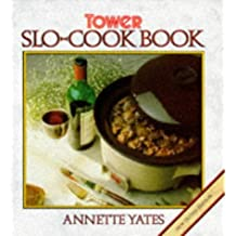 Tower's Slo-Cook Book by Annette Yates (1988-06-01)