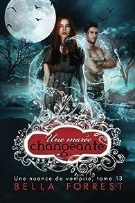 Une nuance de vampire, tome 13 : Une marée changeante par Bella Forrest