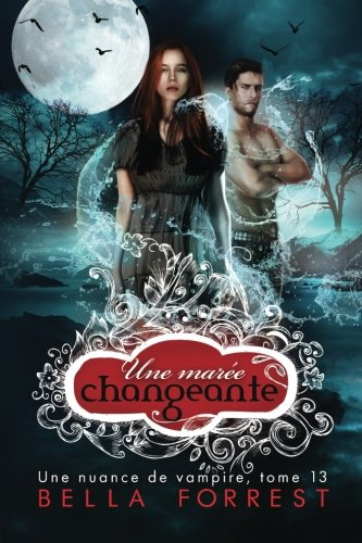 Une nuance de vampire 13: Une marée changeante: Volume 13