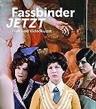 Fassbinder JETZT: Film und Videokunst