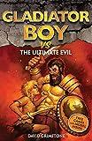 15:vs The Ultimate Evil (Gladiator Boy)