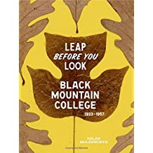 Leap Before You Look: Black Mountain College, 1933-1957