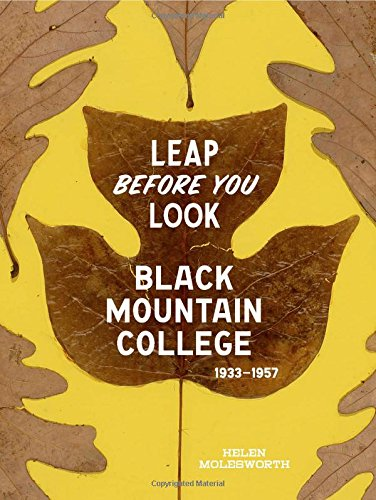 Leap Before You Look: Black Mountain College 1933-1957 por Helen Molesworth