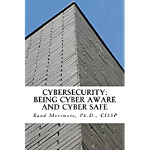 Cybersecurity: Being Cyber Aware and Cyber Safe (Mini-book Strategy Series 2) (English Edition)
