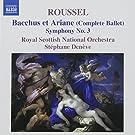 Albert Roussel : Bacchus et Ariane (Ballet intégral) - Symphonie n° 3