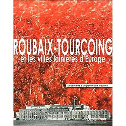 Roubaix-Tourcoing et les villes lainières d'Europe : Découverte d'un patrimoine industriel